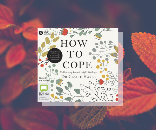 How to Cope by Dr Claire Hayes